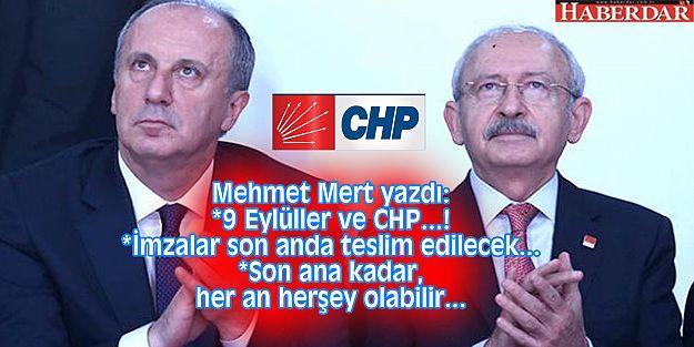 9 Eylüller ve CHP...! Değişiklik olursa parti yönetimi tepeden tırnağa değişecek...