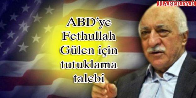 ABD'ye Fethullah Gülen için tutuklama talebi
