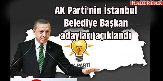 AK Parti'nin İstanbul Belediye Başkan adayları açıklandı