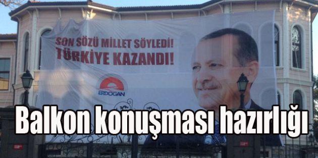 AK Parti'de balkon konuşması hazırlığı, kapalı pankart açıldı