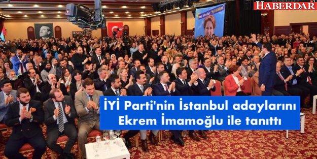 Akşener, İYİ Parti'nin İstanbul adaylarını İmamoğlu ile tanıttı