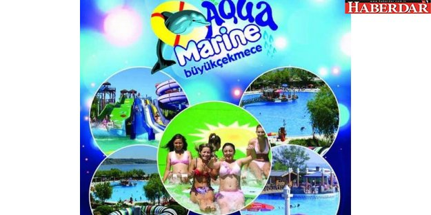 Büyükçekmece Aqua Marine, sezonu açıyor