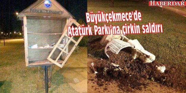 Büyükçekmece'de Atatürk Parkı'na çirkin saldırı