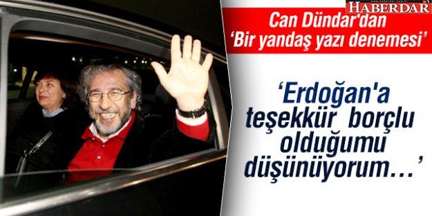 Can Dündar'dan Erdoğan'a teşekkür yazısı