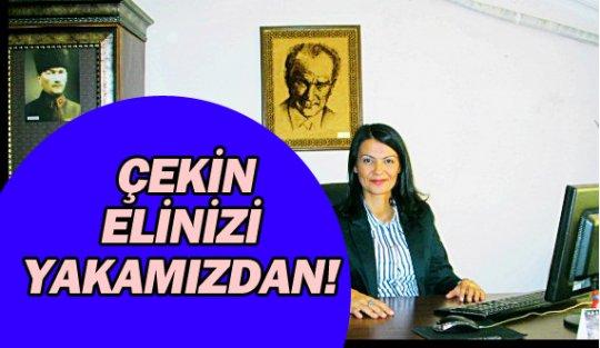 ÇEKİN ELİNİZİ YAKAMIZDAN!