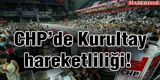 CHP'de Kurultay hareketliliği!