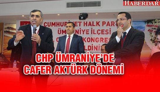 CHP ÜMRANİYE'DE CAFER AKTÜRK DÖNEMİ..