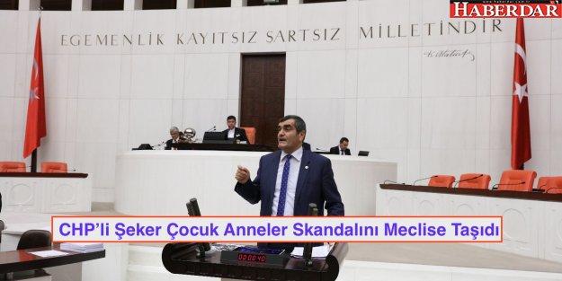 CHP'li Şeker Çocuk Anneler Skandalını Meclise Taşıdı
