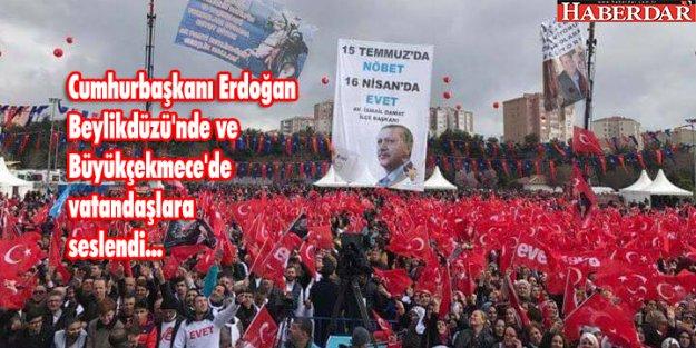 Cumhurbaşkanı Erdoğan Beylikdüzü ve Büyükçekmece'de vatandaşlara  seslendi...
