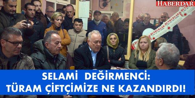 """DEĞİRMENCİ: 'TÜRAM'DAN KAÇ ÇİFTÇİ NE KAZANDI?"""""""