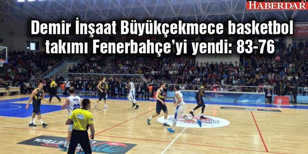 Demir İnşaat Büyükçekmece basketbol takımı Fenerbahçe'yi yendi: 83-76