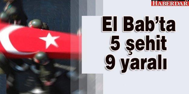 El Bab'ta 5 şehit 9 yaralı