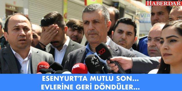 ESENYURT'TA MUTLU SON... EVLERİNE GERİ DÖNDÜLER...