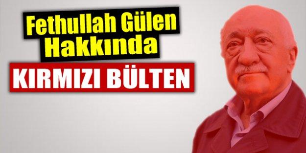 Fethullah Gülen hakkında 'kırmızı bülten' kararı