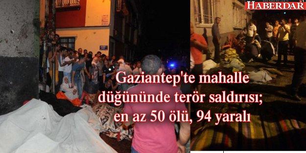 Gaziantep'te mahalle düğününde terör saldırısı; en az 50 ölü, 94 yaralı