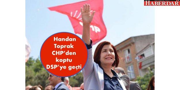 Handan Toprak CHP'den koptu DSP'ye geçti