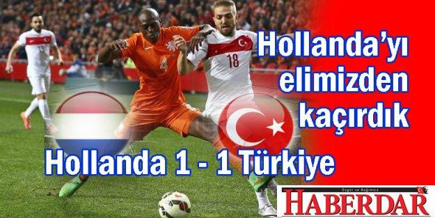 Hollanda 1 - 1 Türkiye
