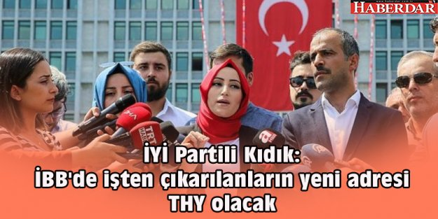 İBB'de işten çıkarılan torpilli AKP'liler hakkında yeni iddia