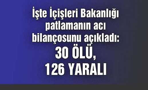 İçişleri Bakanlığı: Ankara'daki Patlamada 30 Kişi Öldü