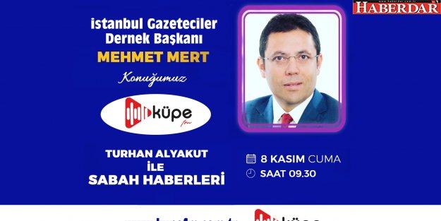 İGD Başkanı Mehmet Mert, Küpe FM konuğu.