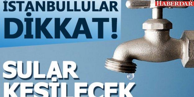İstanbul'da 10 saatlik su kesintisi - Sular ne zaman gelecek?