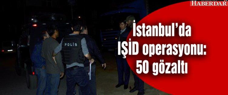 İstanbul'da IŞİD operasyonu: 50 gözaltı