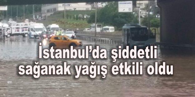 İstanbul'da şiddetli sağanak yağış etkili oldu