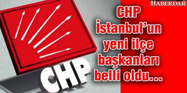 İşte CHP İstanbul'un yeni başkanları...