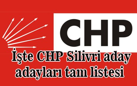 İşte CHP Silivri aday adayları tam listesi