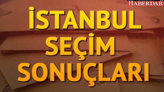 İşte İstanbul'dan gelen son oy oranları