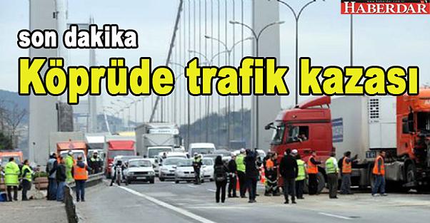 Köprüde trafik kazası