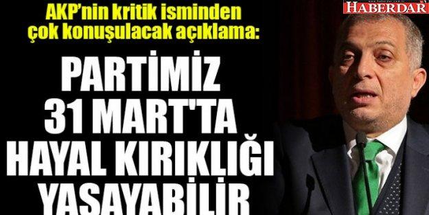 """Külünk: ''Partimiz 31 Mart'ta hayal kırıklığı yaşayabilir"""" uyarısını yaptı."""