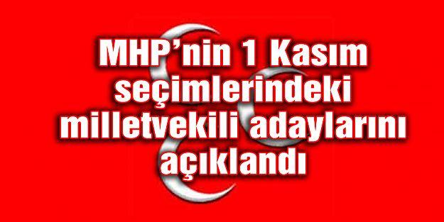 MHP 1 Kasım seçimlerindeki milletvekili adaylarını açıkladı