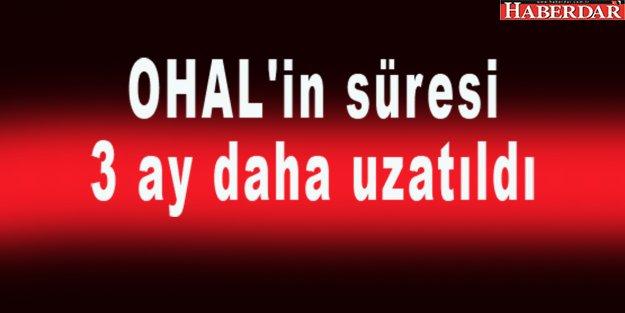 OHAL'in süresi uzatıldı