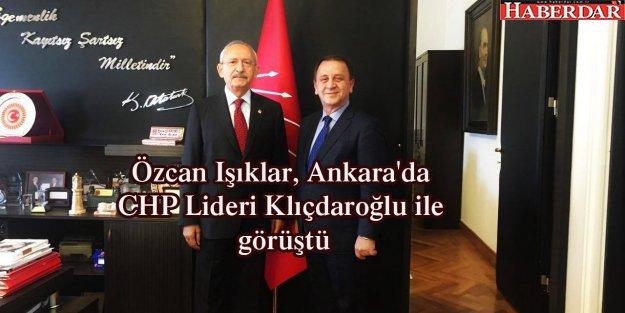 Özcan Işıklar, Ankara'da CHP Lideri Klıçdaroğlu ile görüştü