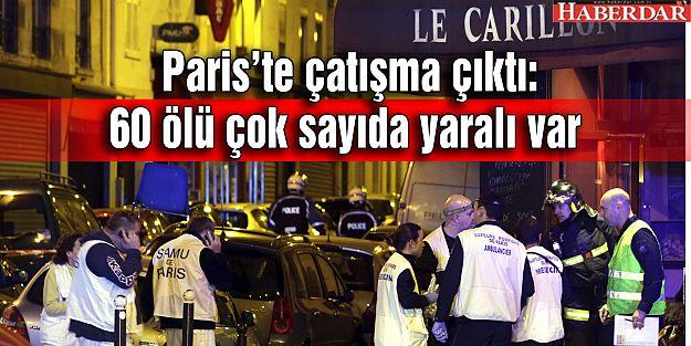 Paris'te çatışma çıktı: 60 ölü var