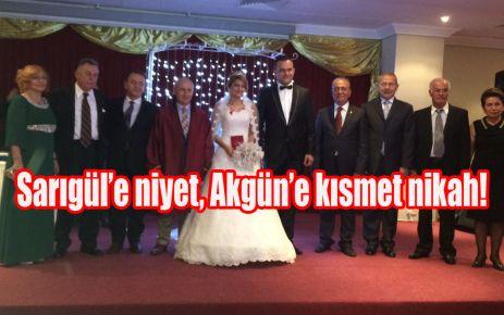 Sarıgül'e niyet, Akgün'e kısmet nikah!