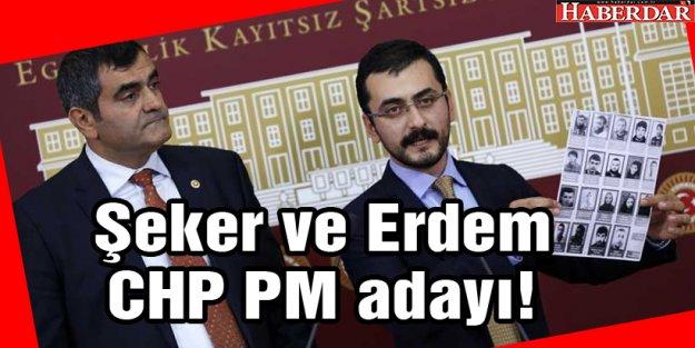 Şeker ve Erdem CHP PM adayı!