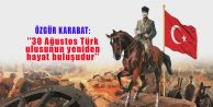 #039;#039;30 Ağustos Türk ulusunun yeniden hayat buluşudur#039;#039;