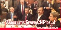 Abdullatif Şener CHP'de...!