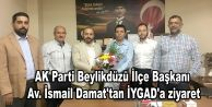 AK Parti Beylikdüzü İlçe Başkanı İsmail Damat#039;tan İYGAD#039;a ziyaret