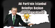 AK Parti#039;nin İstanbul Belediye Başkan adayları açıklandı