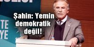 AK Partili Şahin: Yemin demokratik değil!
