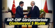 AKP-CHP Görüşmelerinde Çözülemeyen 5 Madde