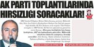 AKP toplantılarında hırsızlığı soracaklar
