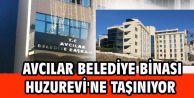 AVCILAR BELEDİYE BİNASI HUZUREVİ#039;NE TAŞINIYOR