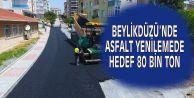 BEYLİKDÜZÜNDE ASFALT YENİLEMEDE HEDEF 80 BİN TON