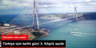Boğazın 3. Köprüsü Açıldı, Otobüslere Şehiriçi Yasağı Geldi