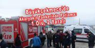 Büyükçekmece#039;de Akaryakıt Tankerinde Patlama: 1 Ölü, 2 Yaralı