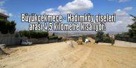Büyükçekmece - Hadımköy gişeleri arası 4,5 kilometre kısalıyor!